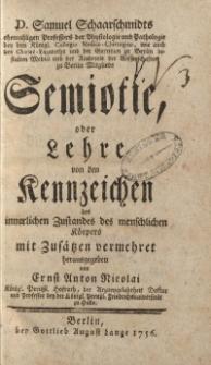 D. Samuel Schaarschmidts [...] Semiotic, oder Lehre von den Kenzeichen des innerlichen Zustandes des menschlichen Körpers […]