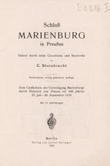 Schloβ Marienburg in Preuβen. Führer durch seine Geschichte und Bauwerke