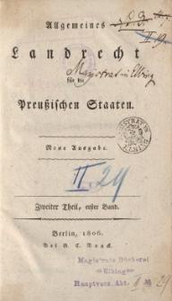 Allgemeines Landrecht für die Pruβischen Staaten Zweiter Theil, erster Band