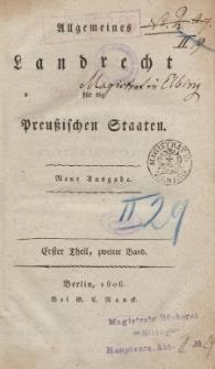 Allgemeines Landrecht für die Preuβischen Staaten. Erster Theil, zwieiter Band