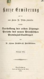 Kurze Erwiderung auf die von Herrn A. Plehn-Ludochin verfaßte Darstellung der ersten Sitzungsperiode des neuen Preussischen...