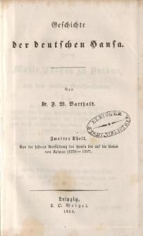 Geschichte der deutschen Hansa. Zweiter Theil. Von der festeren Ausbildung der Hansa bis auf die Union von Kalmar (1270-1397)