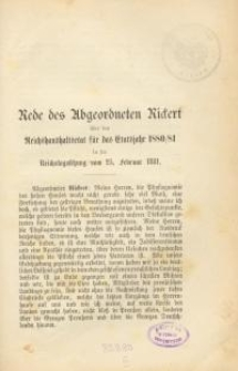 Rede des Abgeordneten Rickert über den Reichshaushaltsetat für das Etatsjahr 1880/81 in der Reichstagssitzung vom 25. Februar 1881