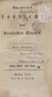 Allgemeines Landrecht für die Preuβischen Staaten. Erster Theil, erster Band