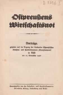 Ostpreuβens Wirtschaftsnot. Vorträge, gehalten auf der Tagung des Verbandes Ostpreuβischer Industrie- und Handelskammern (Grenzkammern) in Tilsit am 23. November 1927