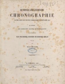 Russisch – liwlandische Chronographie von der Mitte des neunten Jahrhunderts bis zum Jahre 1410 […]