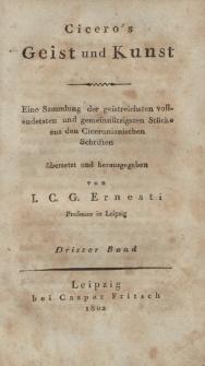 Cicero's Geist und Kunst. Eine Sammlung der geistreichsten vollendesten und gemeinnützigsten Stücke aus den Ciceronianischen Schriften […] Dritter Band