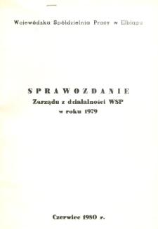 Sprawozdanie Zarządu z działalności Wojewódzkiej Spółdzielni Pracy w roku 1979 - broszura