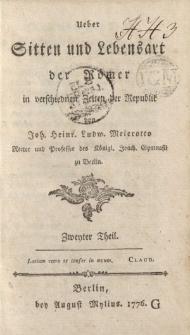 Ueber Sitten und Lebensart der Römer in verschiednen Zeiten der Republik […] Zweyter Theil
