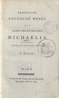 Sämmtliche poetische Werke des Herrn Johann Benjamin Michaelis […] I. Theil