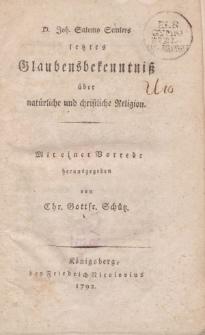D. Joh. Salomo Semlers letztes Glaubensbekenntniss über natürliche und christliche Religion […]