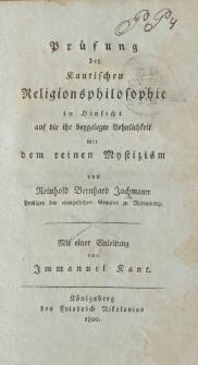 Prüfung der Kantischen Religionsphilosophie in Hinsicht auf die ihr beygelegte Aehnlichkeit mit dem reinen Mystizism […]