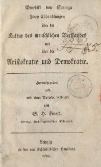 Benedikt von Spinoza Zwey Abhandlungen über die Kultur des menschlichen Verstandes und über die Aristokratie und Demokratie