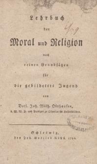 Lehrbuch der Moral und Religion nach reinen Grundsätzen für die gebildetere Jugend von Detl. Joh. Wilh. Olshausen […]
