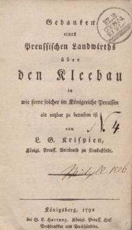Gedanken eines preussischen Landwirths über den Kleebau in wie ferne solcher im Königreiche Preussen als nuzbar zu betreiben ist […]