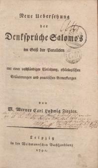 Neue Uebersetzung der Denksprüche Salomo's im Geist der Parallelen mit einer vollständigen Einleitung, philologischen Erläuterungen und practischen Anmerkungen […]
