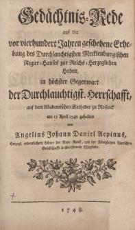 Gedächtnis-Rede auf die vor vierhundert Jahren geschehene Erhebung des Durchlauchtigsten Mecklenburgischen Regier-Hauses zur Reichs-Herzoglichen Hoheit […]