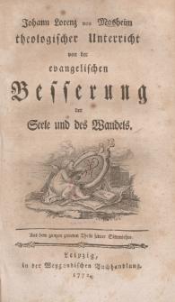 Johann Lorenz von Mosheim theologischer Unterricht von der evangelischen Besserung der Seele und des Wandels