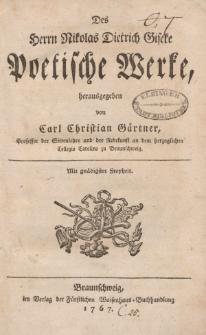 Des Herrn Nikolas Dietrich Giseke Poetische Werke, herausgegeben von Carl Christian Gärtner […]