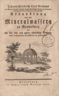 Johann Friedrich Carl Grimms […] Abhandlung von den Mineralwassern zu Ronneburg und der Art diese und andere eisenhaltige Brunnen wider langwierige Krankheiten zu gebrauchen