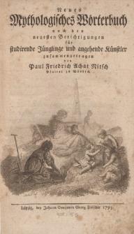 Neues Mythologisches Wörterbuch nach den neuesten Berichtigungen für studirende Jünglinge und angehende Künstler […]