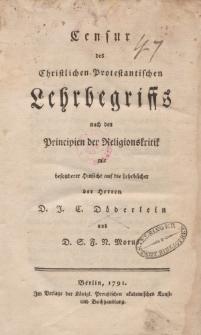 Censur des Christlichen Protestantischen Lehrbegriffs nach den Principien der Religionskritik mit besonderer Hinsicht auf die Lehrbücher der Herren D.J.C Döderlein und D.S.F.N. Morus