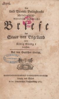 Des Lord Vicomte Bolingbrocks philosophisch - moralisch - historische Briefe den Staat von Engelland unter König Georg I betreffend