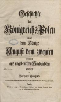 Geschichte der preussischen Lande koeniglich-polnischen Antheils unter dem Könige August dem Zweyten. Alles aus geschriebenen Nachrichten zusammen getragen und mit gehörigen Urkunden versehen