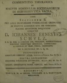 Commentatio theologica de naevis nonnvllis Socinianorvm in hermenevtica sacra cvivs sectionem II [...] respondente Christlieb Lebracht Avgar […]