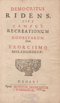 Democritus ridens, sive campus recreationum honestarum cum exorcismo melancholiae