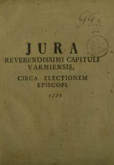 Jura reverendissimi capituli Varmienss circa electionem episcopi
