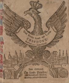 Neuer und Alter Kunst- und Tugend- Calender auff das 1725. Jahr Chirsti. Worinnen gantz gewisse Dinge, von dem Lauff der Sonnen, Monds, und dessen Vierteln vorher gesagt; auch ungewisse von der zukünfftigen Witter- und Veränderung der Lufft