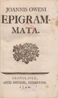 Epigrammatum Ioan Oweni Cambro Britani Oxoniensis editio postrema correctissima et posthumis quibusdam adaucta.