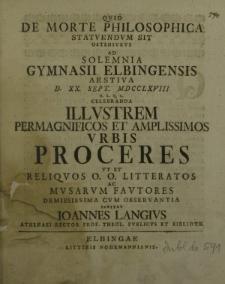 Qvid de morte philosophica statvendum sit ostensurus ad solemnia Gymnasii Elbingensis aestiva D. XX. Sept. MDCCLXVIII [...] celebranda [...] invitat Ioannes Lange [...]