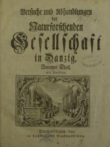 Versuche und Abhandlungen der Naturforschenden Gesellschaft in Danzig. Zweiter Theil.