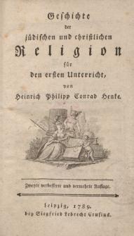 Geschichte der jüdischen und christlichen Religion für den ersten Unterricht, von Heinrich Phllipp Conrad Henke