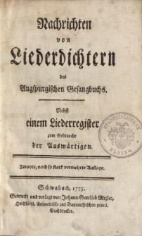 Nachrichten von Liederdichtern des Augspurgischen Gesangbuchs. Nebst einem Liederregister zum Gebrauche der Auswärtigen