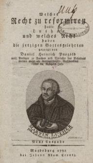Welches Recht zu reformiren hatte Luther und welches Recht haben die jetzigen Gottesgelehrten […]