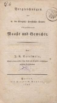 Vergleichungen der in den Königlich-Preußischen Staaten eingeführten Maaße und Gewichte