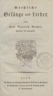 Geistliche Gesänge und Lieder von Carl Rudolph Reichel […]