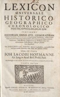 Lexicon universale historico-geographico-chronologico-poetico-philologicum [ … ] Opera et studio Ioh. Iacobi Hofmanni [ … ] Tomus alter [ … ]