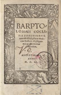 Barptolomaei Coclitis Bononiensis naturalis philosophiae ac medicinae doctoris physiognomiae et chiromantiae compendium