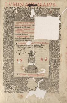 LVMINARE MAIVS. Opus eximium quod Luminare maius dicitur Medicis et Aromatariis pernecessarium. Lumen Apothecariorum, pleraque scitu digna complectens. Item, Thesaurus Aromatariorum nominorum utilis et necessarius […]
