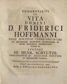Commentarius de vita domini D. Friderici Hoffmanni [...]