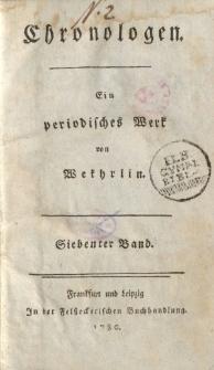 Chronologen. Ein periodisches Werk von Wekhrlin. Siebender Band. N. I.