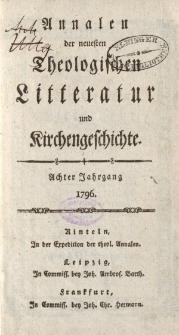 Annalen der neuesten theologischen Litteratur und Kirchengeschichte. Achter Jahrgang 1796
