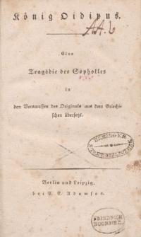 König Oidipus. Eine Tragödie des Sophokles in den Versmassen des Originals aus dem Griechisschen überzetzt