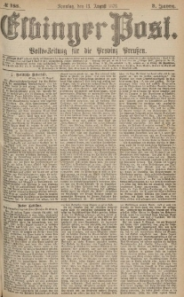 Elbinger Post, Nr.188 Sonntag 13 August 1876, 3 Jh