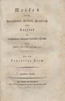 Reisen durch Deutschland, Frankreich, England und Holland, in verschiedener, besonders politischer Hinsicht, in den Jahren 1785,1795,1796 und 1797. […] Zweiter Band