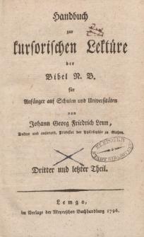 Handbuch zur kursorischen Lektüre der Bibel N. B. für Anfänger auf Schulen und Universitäten. Von Johann Georg Friedrich Leun […] Dritter und letzter Theil